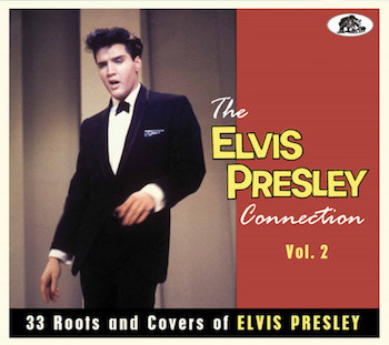 V.A. - The Elvis Presley Connection Vol 2 ( due 01/20 )
