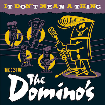 Domino's ,The - It Don't Mean A Thing : The Best Of...