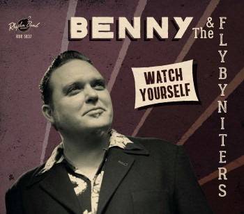Benny And The Flyby Niters - Watch Yourself ( lp )