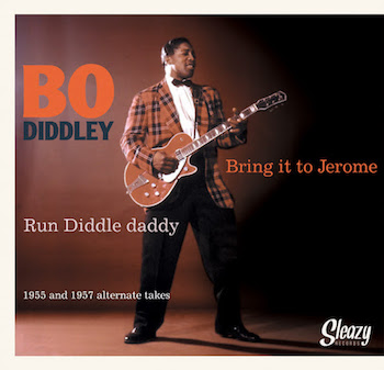 Diddley ,Bo - Bring It To Jerome + 1 Unissued 1955-57 alt takes