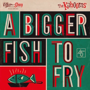 Kaboons ,The - A Bigger Fish To Fry + 1