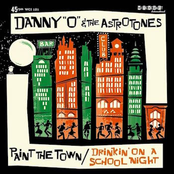 Danny 'O' & The Astrotones - Paint The Town + 1